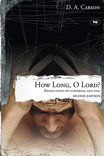 How long, O Lord? (2nd edition): Reflections On Suffering And Evil from IVP