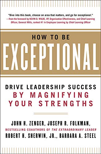 How to Be Exceptional: Drive Leadership Success By Magnifying Your Strengths from McGraw-Hill Education