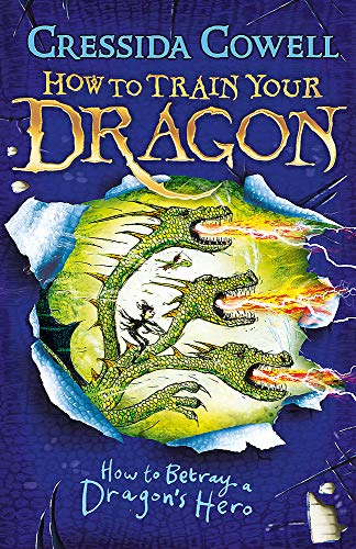 How to Train Your Dragon: How to Betray a Dragon's Hero: Book 11 from Hodder Children's Books