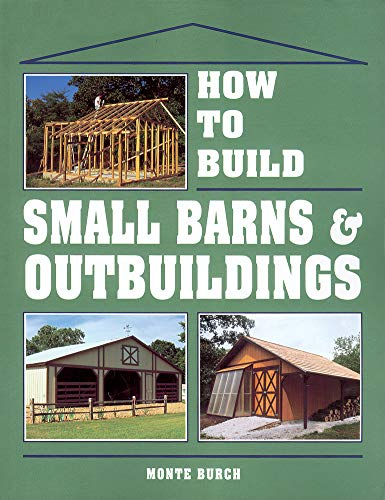 How to Build Small Barns and Outbuildings from Storey Books