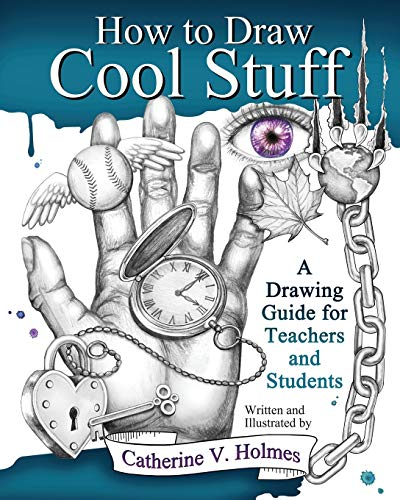 How to Draw Cool Stuff: A Drawing Guide for Teachers and Students from Library Tales Publishing, Incorporated