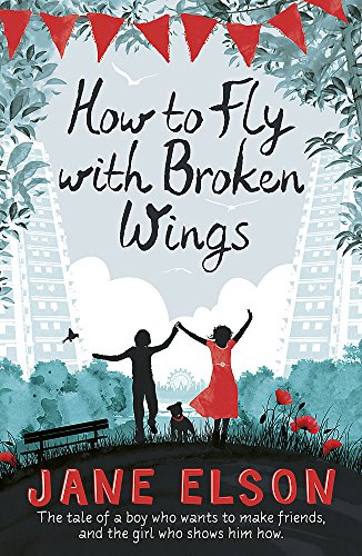 How to Fly with Broken Wings from Hodder Children's Books