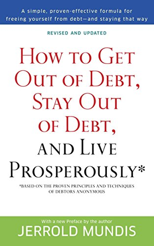 How to Get Out of Debt, Stay Out of Debt, and Live Prosperously*: Based on the Proven Principles and Techniques of Debtors Anonymous from Bantam