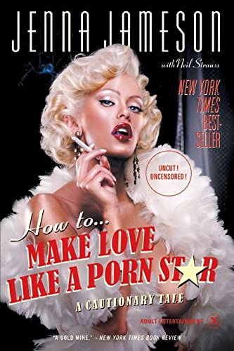 How to Make Love Like a Porn Star: A Cautionary Tale from It Books