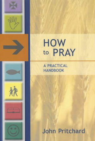 How to Pray: A Practical Handbook from SPCK Publishing