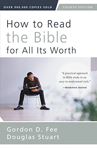 How to Read the Bible for All Its Worth: Fourth Edition from Zondervan