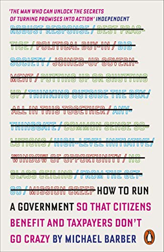 How to Run A Government: So that Citizens Benefit and Taxpayers Don't Go Crazy from Penguin Books Ltd