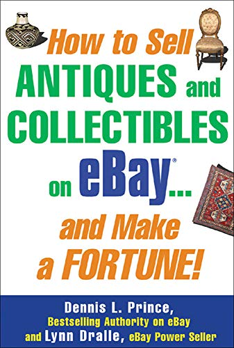 How to Sell Antiques and Collectibles on eBay. . . And Make a Fortune! from McGraw-Hill Education
