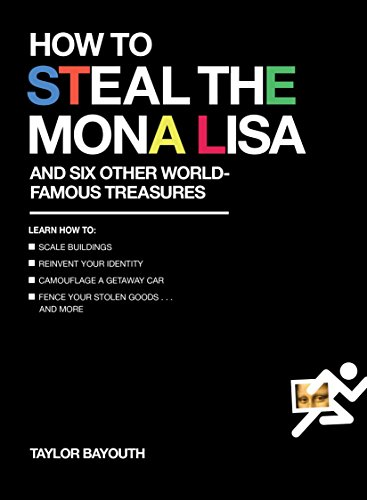 How to Steal the Mona Lisa: And Six Other World-Famous Treasures from Perigee Books