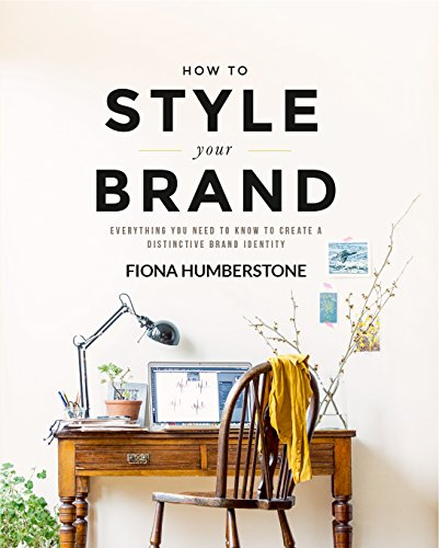 How to Style Your Brand: Everything You Need to Know to Create a Distinctive Brand Identity from Copper Beech Press