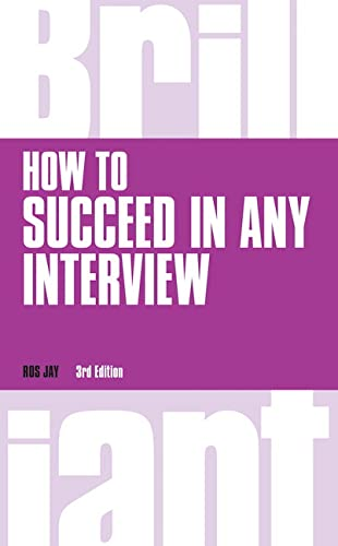 How to Succeed in any Interview, 3rd edition (Brilliant Business) from Pearson