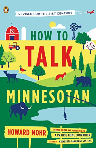 How to Talk Minnesotan: Revised for the 21st Century from Penguin Books