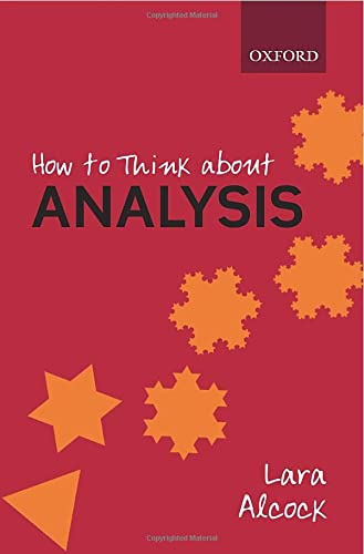How to Think About Analysis from Oxford University Press