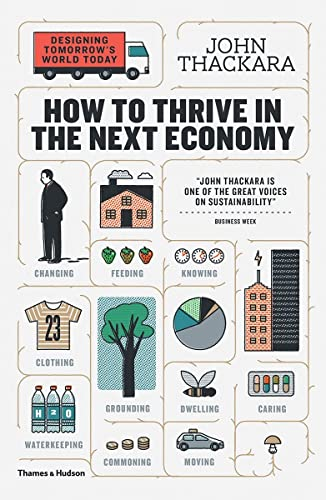 How to Thrive in the Next Economy: Designing Tomorrow's World Today from Thames & Hudson