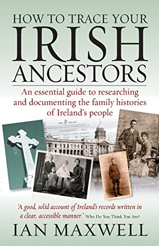 How to Trace Your Irish Ancestors: 2nd edition from How To Books
