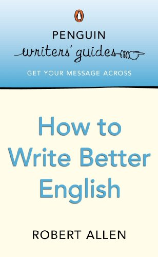 How to Write Better English (Penguin Writers' Guides) from Penguin