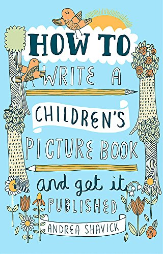 How to Write a Children's Picture Book and Get it Published, 2nd Edition from Robinson