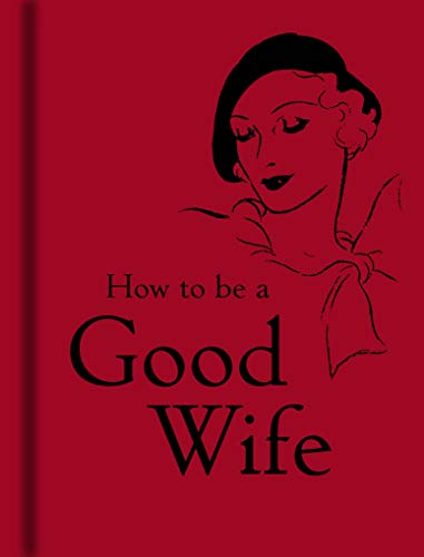 How to Be a Good Wife from The Bodleian Library