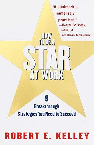 How to be a Star at Work: 9 Breakthrough Strategies You Need to Succeed from Times Books