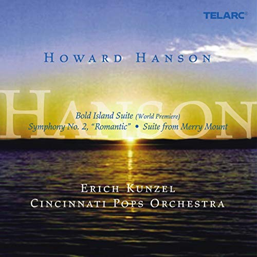 "Howard Hanson: Bold Island Suite; Symphony No. 2 ""Romantic""; Suite from Merry Mount from TELARC"