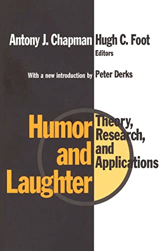 Humor and Laughter: Theory, Research and Applications from Transaction Publishers