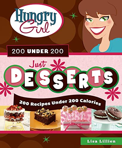 Hungry Girl 200 Under 200 Just Desserts: 200 Recipes Under 200 Calories from Griffin