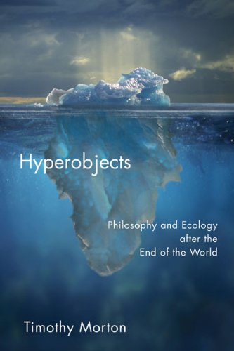 Hyperobjects: Philosophy and Ecology after the End of the World (Posthumanities) from Univ Of Minnesota Press