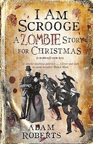 I Am Scrooge: A Zombie Story for Christmas from Gollancz