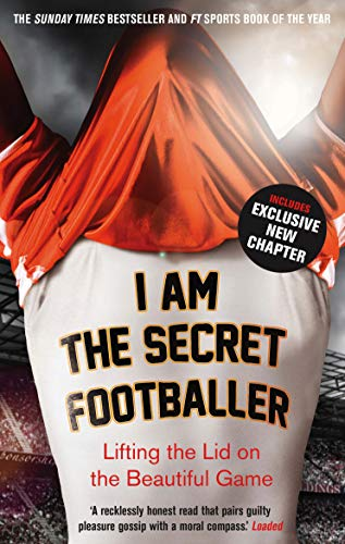 I Am The Secret Footballer: Lifting the Lid on the Beautiful Game from Guardian Faber Publishing