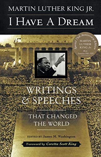 I Have a Dream - 40th Anniversary Edition: Writings and Speeches That Changed the World from HarperOne