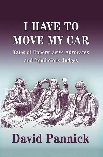 I Have to Move my Car: Tales of Unpersuasive Advocates and Injudicious Judges from Hart Publishing