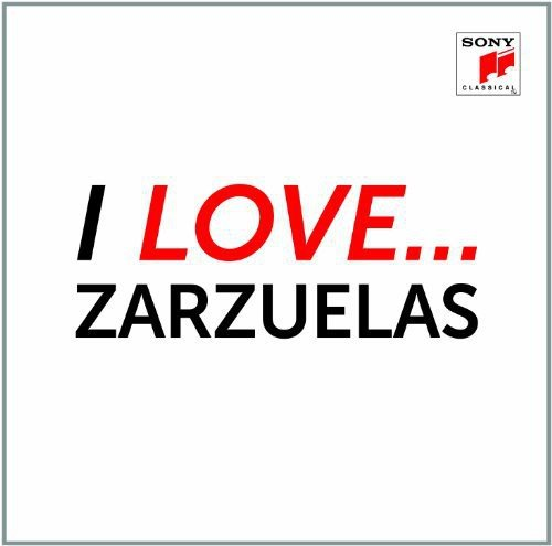 I Love Zarzuelas / Various from Sony Classical