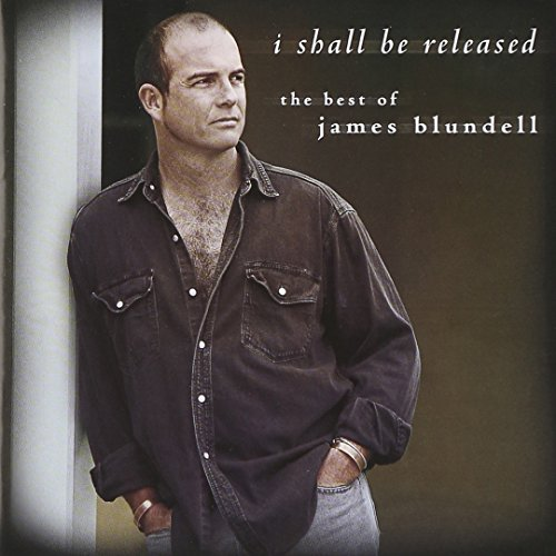 I Shall Be Released: The Best of James Blundell