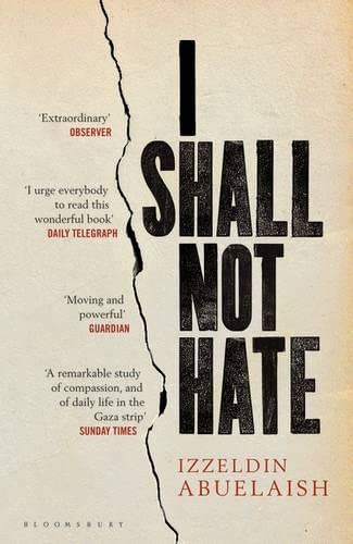 I Shall Not Hate: A Gaza Doctor's Journey on the Road to Peace and Human Dignity from Bloomsbury Paperbacks