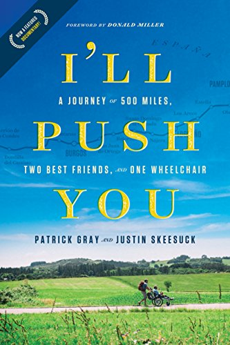 I'll Push You: A Journey of 500 Miles, Two Best Friends, and One Wheelchair from Tyndale House Publishers