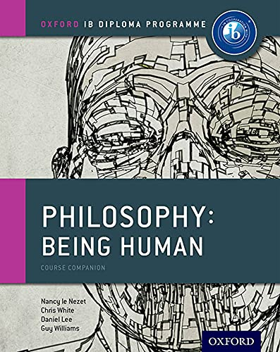 Oxford IB Diploma Programme: Philosophy: Being Human Course Companion from OUP Oxford