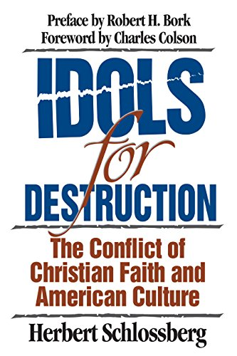 IDOLS FOR DESTRUCTION PB: The Conflict of Christian Faith and American Culture from Crossway Books
