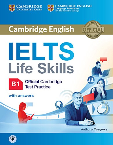 IELTS Life Skills Official Cambridge Test Practice B1 Student's Book with Answers and Audio (Official Cambridge Ielts Life) from Cambridge English