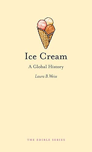 Ice Cream: A Global History (Edible) from Reaktion Books