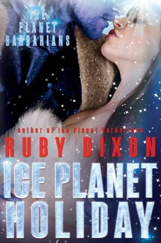 Ice Planet Holiday: An Ice Planet Barbarians Novella from CreateSpace Independent Publishing Platform