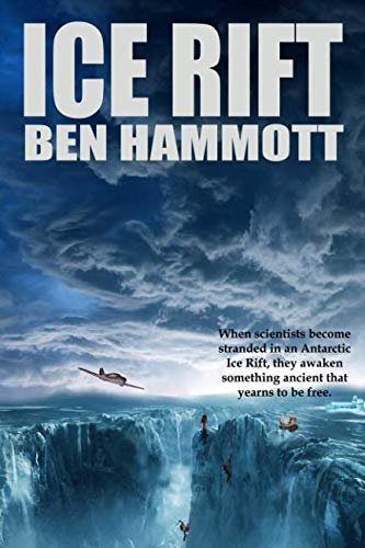 Ice Rift: An Action Adventure Sci-Fi Horror set in Antarctica from Independently published
