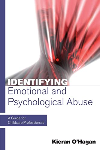 Identifying Emotional And Psychological Abuse: A Guide For Childcare Professionals: A Guide for Childcare Professionals from Open University Press