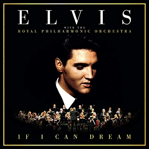 If I Can Dream: Elvis Presley With The Royal Philharmonic Orchestra from RCA