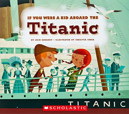 If You Were a Kid Aboard the Titanic (If You Were a Kid) from Scholastic USA