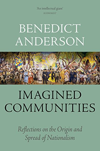 Imagined Communities: Reflections on the Origin and Spread of Nationalism from Verso Books