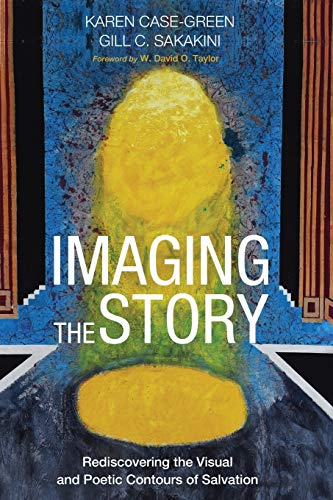 Imaging the Story: Rediscovering the Visual and Poetic Contours of Salvation from Cascade Books