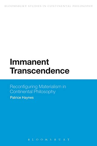 Immanent Transcendence: Reconfiguring Materialism in Continental Philosophy (Bloomsbury Studies in Continental Philosophy) from Bloomsbury 3PL