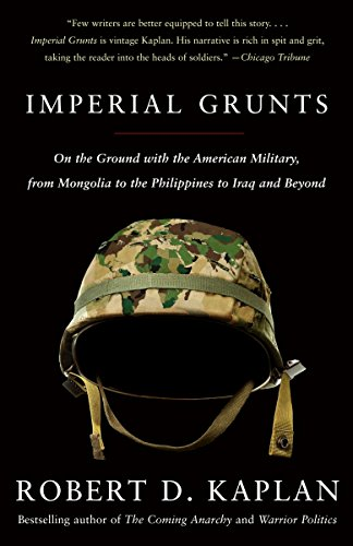Imperial Grunts: On the Ground with the American Military, from Mongolia to the Philippines to Iraq and Beyond (Vintage Departures) from Vintage