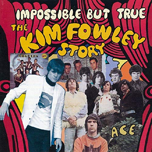 Impossible But True: The Kim Fowley Story from ACE