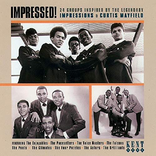 Impressed!: 24 Group Inspired by the Legendary Impressions & Curtis Mayfield from KENT